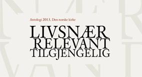 «Livsnær, relevant, tilgjengelig» – en antologi til inspirasjon